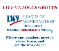 LWV-VA Focus Groups